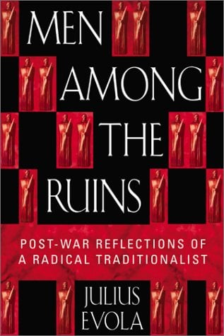 Men Among the Ruins: Postwar Reflections of a Radical Traditionalist 9780892819058