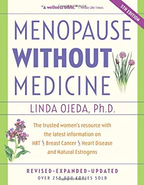 Menopause Without Medicine: The Trusted Women's Resource with the Latest Information on Hrt, Breast Cancer, Heart Disease, and Natural Estrogens 9780897934053