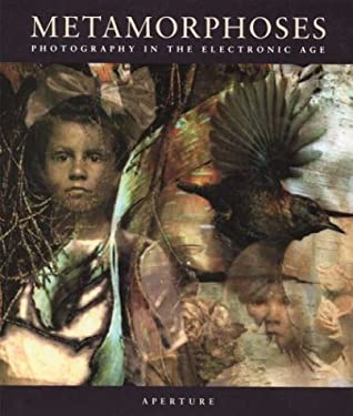 Metamorphoses: Photography in the Electronic Age 9780893816025
