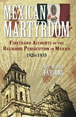 Mexican Martyrdom 9780895553300