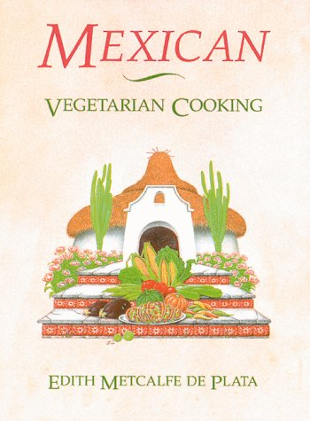 Mexican Vegetarian Cooking 9780892813414