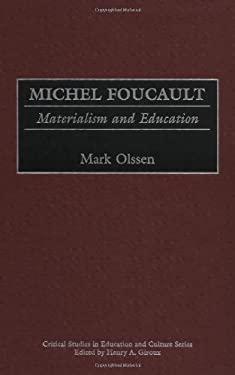 Michel Foucault: Materialism and Education 9780897895873