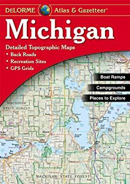 Michigan Atlas & Gazetteer (Delorme Atlas & Gazeteer)