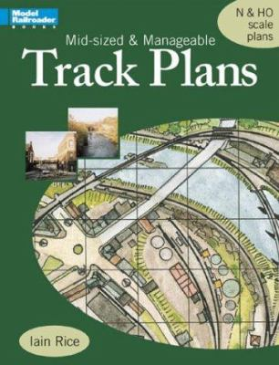 Mid-Sized and Manageable Track Plans 9780890246238