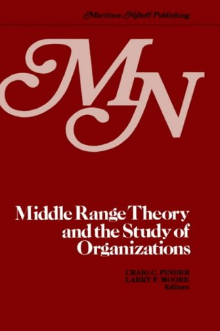 Middle Range Theory and the Study of Organizations 9780898380217