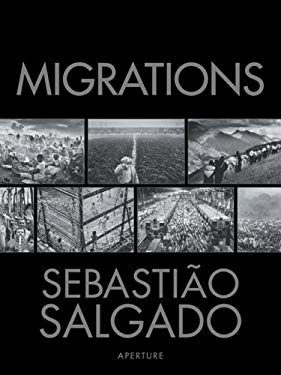 Sebastiao Salgado: Migrations 9780893818913