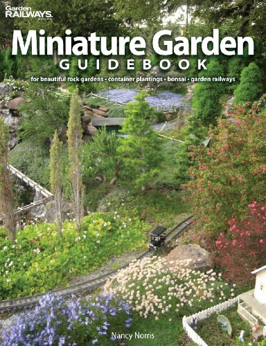 Miniature Garden Guidebook: For Beautiful Rock Gardens, Container Plantings, Bonsai, Garden Railways 9780890247778