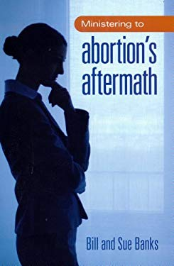 Ministering to Abortions Aftermath 9780892280575