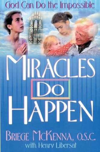 Miracles Do Happen: God Can Do the Impossible 9780892833160