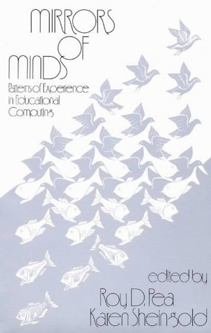 Mirrors of Minds: Patterns of Experience in Educational Computing 9780893914233