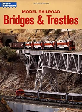 Model Railroad Bridges & Trestles 9780890241288