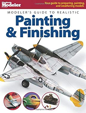 Modeler's Guide to Realistic Painting & Finishing