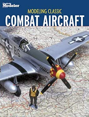 Modeling Classic Combat Aircraft 9780890243947