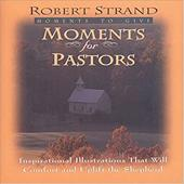 Moments for Pastors: Inspirational Illustrations That Will Comfort and Uplift the Shepherd 4017936