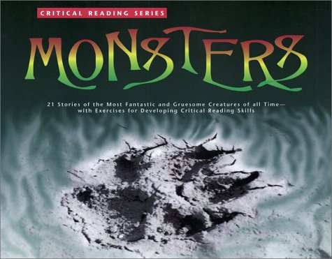 Monsters: 21 Stories of the Most Fantastic and Gruesome Creatures of All Time--With Exercises for Developing Reading Comprehensi 9780890611074