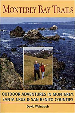 Monterey Bay Trails: Outdoor Adventures in Monterey, Santa Cruz, & San Benito Counties 9780899972480