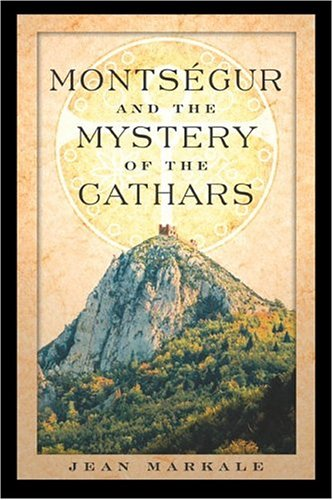 Montsegur and the Mystery of the Cathars 9780892810901