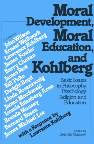 Moral Development, Moral Education, and Kohlberg: Basic Issues in Philosophy, Psychology, Religion, and Education 9780891350200