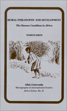 Moral Philosophy and Development: The Human Condition in Africa 9780896801714