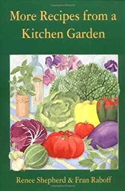 More Recipes from a Kitchen Garden 9780898157307