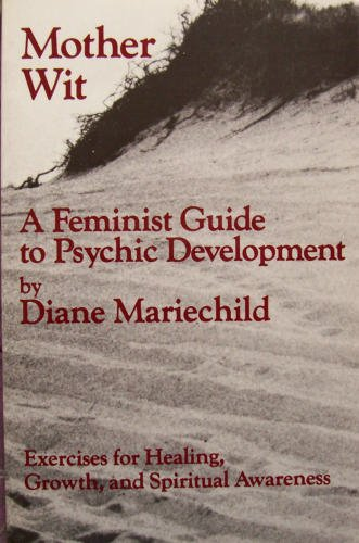 Mother Wit, a Feminist Guide to Psychic Development