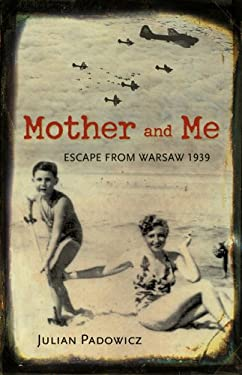 Mother and Me: Escape from Warsaw 1939 9780897335447