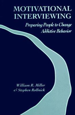 Motivational Interviewing: Preparing People to Change Addictive Behavior 9780898624694
