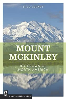 Mount McKinley: Icy Crown of North America 9780898866469