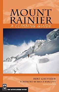 Mount Rainier: A Climbing Guide 9780898869569