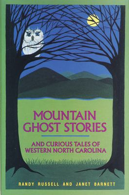 Mountain Ghost Stories and Curious Tales of Western North Carolina 9780895870643