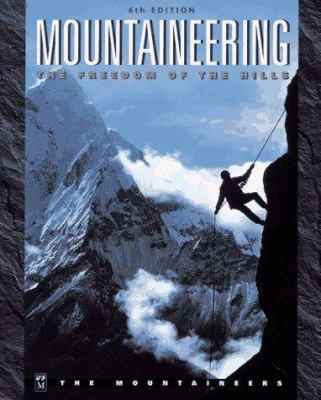 Mountaineering: The Freedom of the Hills 9780898864274