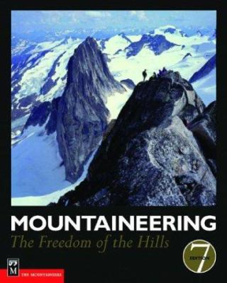 Mountaineering: The Freedom of the Hills 9780898868272
