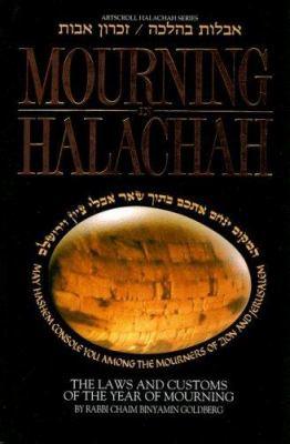 Mourning in Halachah: The Laws and Customs of the Year of Mourning 9780899061719