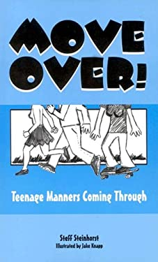 Move Over!: Teenage Manners Coming Through 9780893905354