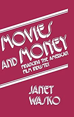 Movies and Money: Financing the American Film Industry 9780893911089