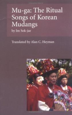 Mu-Ga: Ritual Songs of the Korean Mudangs 9780895818294