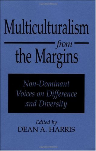 Multiculturalism from the Margins: Non-Dominant Voices on Difference and Diversity 9780897894555