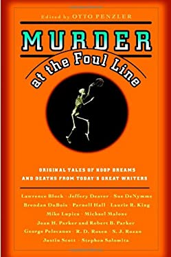 Murder at the Foul Line: Original Tales of Hoop Dreams and Deaths from Today's Great Writers 9780892960163