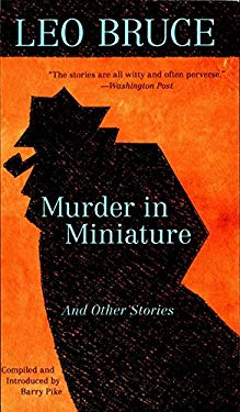 Murder in Miniature: The Short Stories of Leo Bruce 9780897333672