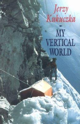 My Vertical World: Climbing the 8000-Metre Peaks 9780898863444