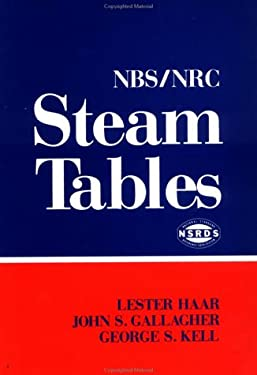 NBS/NRC Steam Tables: Thermodynamic and Transport Properties and Computer Programs for Vapor and Liquid States of Water in SI Units 9780891163534