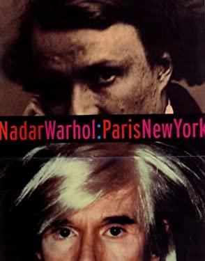 Nadar/Warhol: Paris/New York: Photography and Fame 9780892365654