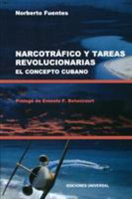 Narcotrafico y Tareas Revolucionarias El Concepto Cubano 9780897299879