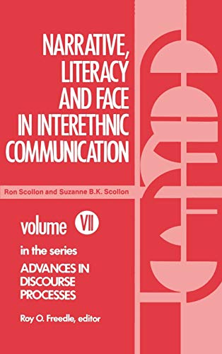 Narrative, Literacy and Face in Interethnic Communication 9780893910761