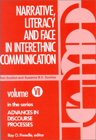Narrative, Literacy and Face in Interethnic Communication 9780893910860
