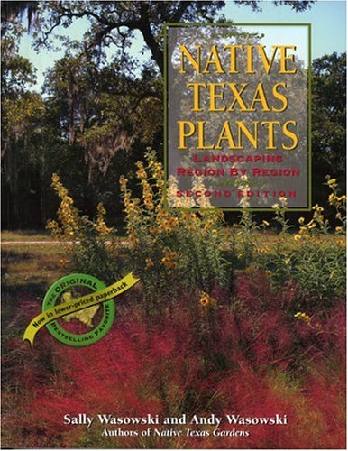 Native Texas Plants: Landscaping Region by Region 9780891230779