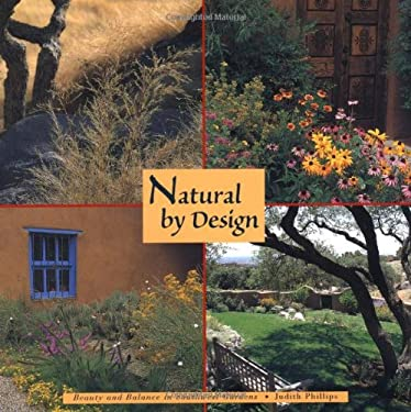Natural by Design: Beauty and Balance in Southwest Gardens 9780890132777