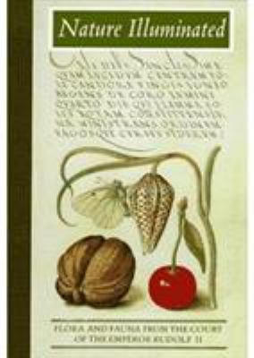 Nature Illuminated: Flora and Fauna from the Court of Emperor Rudolf II 9780892364725