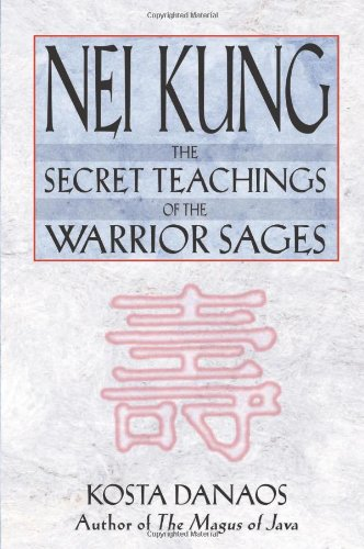 Nei Kung: The Secret Teachings of the Warrior Sages 9780892819072