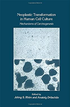 Neoplastic Transformation in Human Cell Culture: Mechanisms of Carcinogenesis 9780896032279